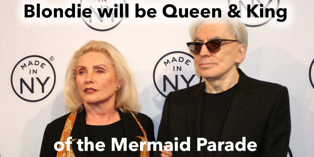 Blondie will be Queen & King of the Mermaid Parade
