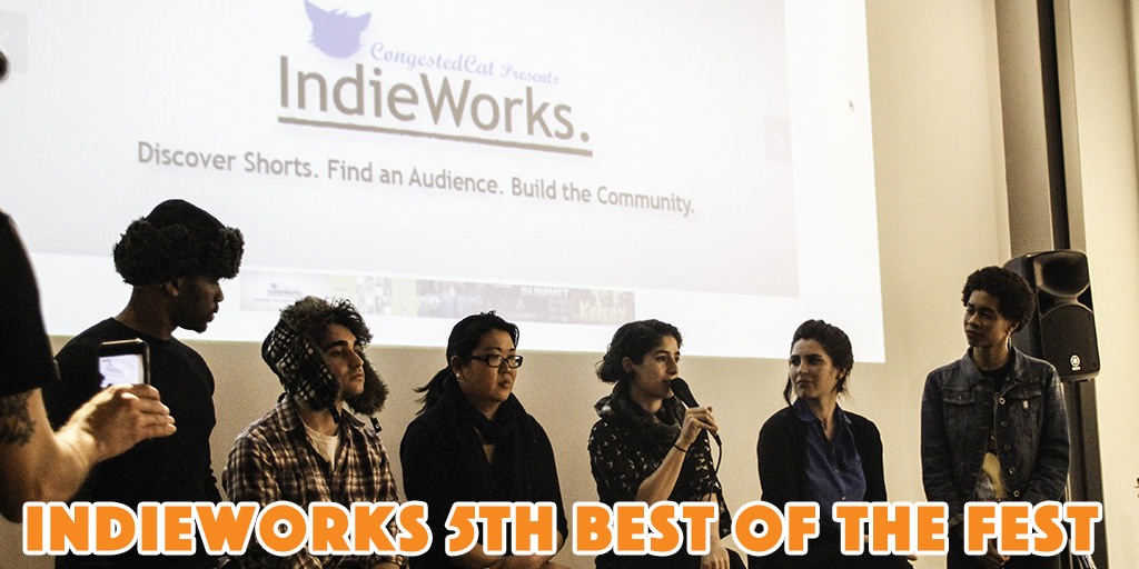 IndieWorks 5th Best of the Fest - April 17th