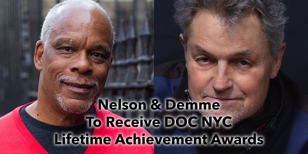 Nelson and Demme to Receive DOC NYC Lifetime Achievement Awards