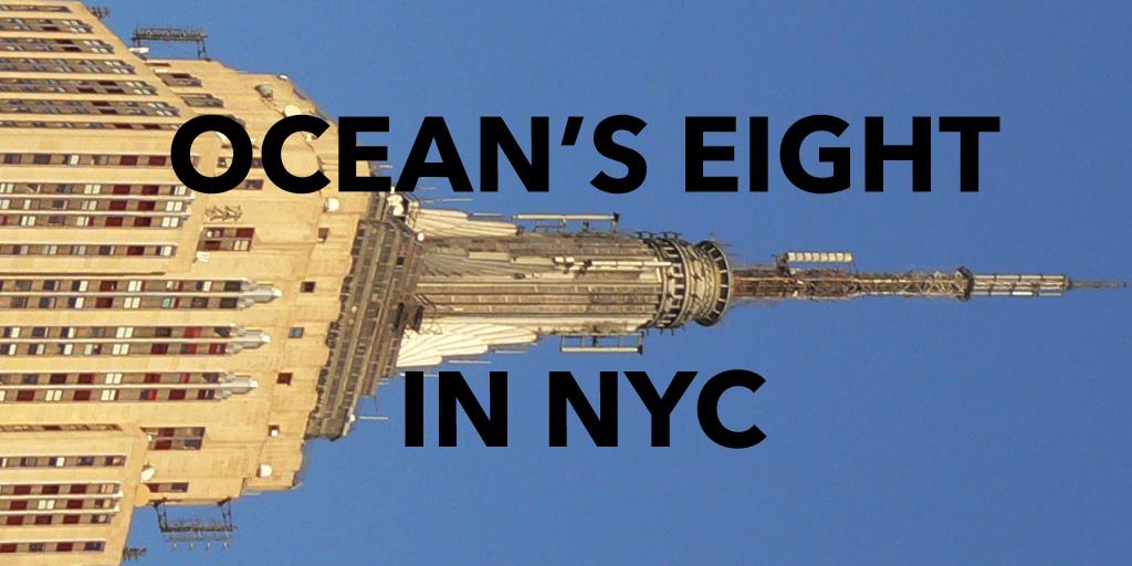 Ocean's 8 is shooting in NYC