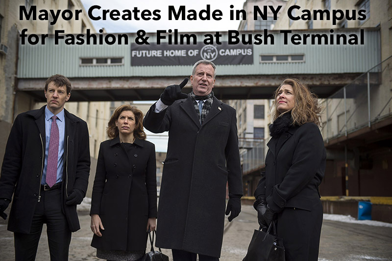 Mayor Creates Made in NY Campus for Fashion & Film